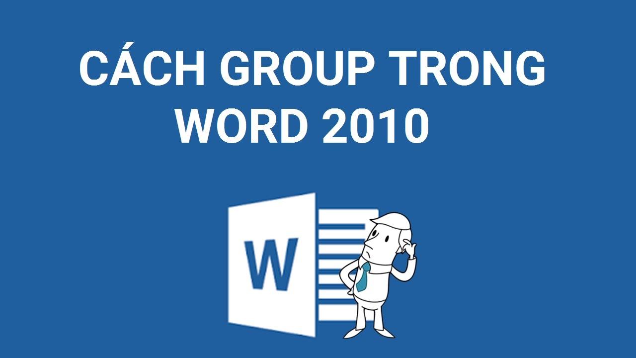 Cách group trong word 2010 | Gộp các đối tượng thành một nhóm