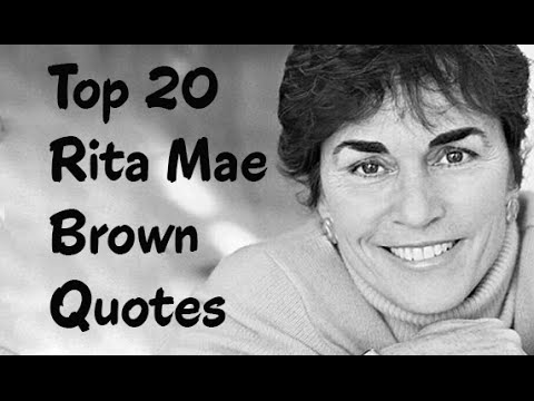 Top 20 Rita Mae Brown Quotes (Author Of Rubyfruit Jungle)