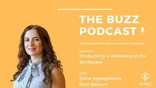 The Buzz Podcast by GetBEE - Season 1, Episode 3: Productivity & Wellbeing at the Workplace