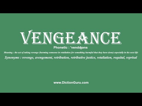 How to Pronounce vengeance with Meaning, Phonetic, Synonyms and Sentence Examples