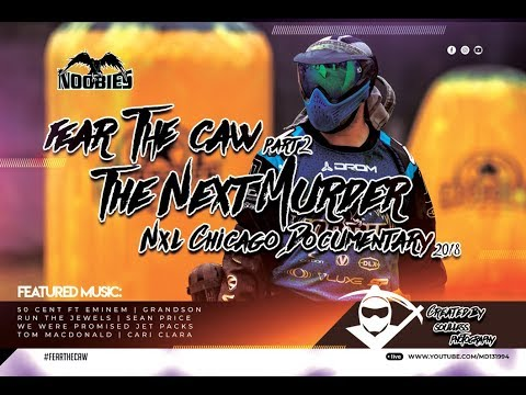 Fear The Caw: Part Two: The Next Murder - 2018 NXL Chicago Documentary