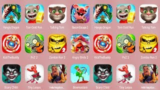 Hungry Dragon,Tom Gold Run,Talking Tom Cat,Bacon Escape 2,Kick The Buddy,Zombie Run 2,Angry Birds 2