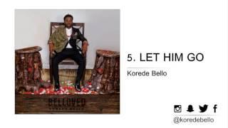 Korede Bello - LET HIM GO