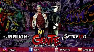 J Balvin, Willy William - Mi Gente (remix) vs Dj Secretto