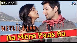 Aa Mere Paas Aa Full Video Song   Munni Metric Pass   Sushma Sharma & Paras Sharma  
