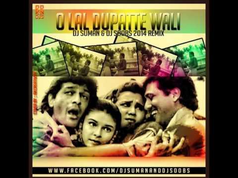O Lal Dupatte Wali   DJ Suman & DJ Soobs    Remix   2014