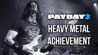 Payday 2 Heavy Metal Achievement