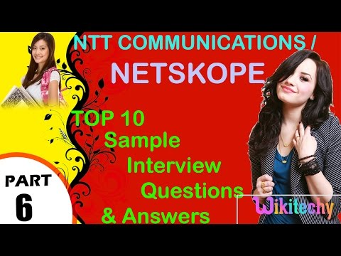 Netskope   NTT Communications top most important interview questions and answers