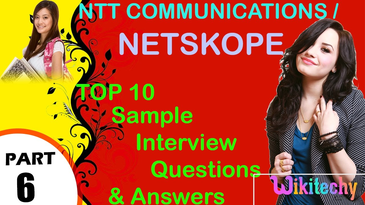 netskope ntt communications top most important interview netskope ntt communications top most important interview questions and answers