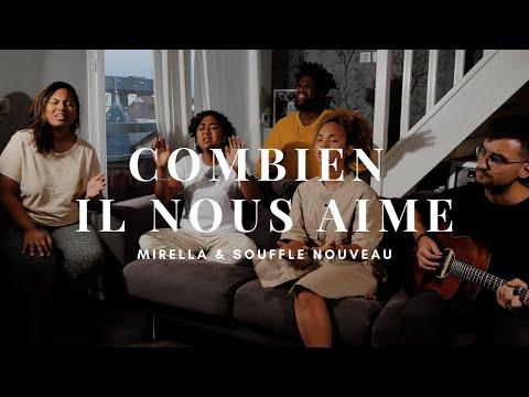 Combien Il nous aime – Mirella & Souffle Nouveau (How He loves us)