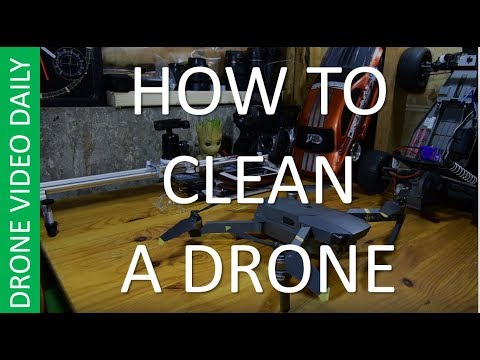 How to CLEAN A DRONE