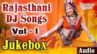Rajasthani DJ  Songs    Audio Juke Box Vol - 1    Rajasthani Sangeeth