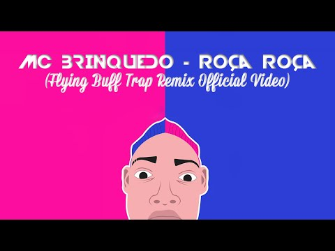 MC Brinquedo - Roça Roça (Flying Buff Trap Remix Official Video)