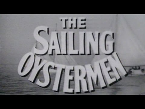 """The Twentieth Century"": The Sailing Oystermen"