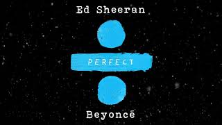 Tubidy ioEd Sheeran   Perfect Duet with Beyoncé Official Audio mp4.mp3