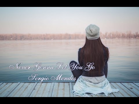 Never Gonna Let You GoSergio Mendes