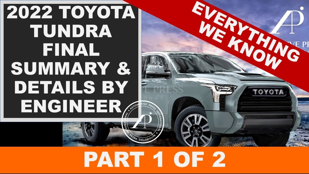 PART ONE: 2022 TOYOTA TUNDRA FINAL DETAILS & SUMMARY BY ENGINEER - Everything we know!