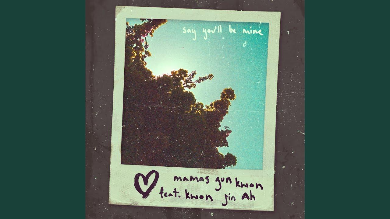 Mamas Gun - Say You'll Be Mine (feat. Kwon Jin Ah)