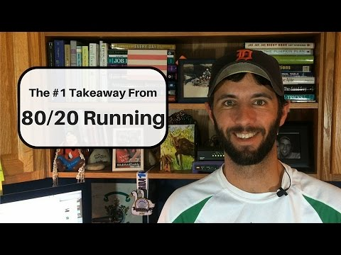 80/20 Running: My #1 Takeaway