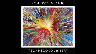 Oh Wonder - Technicolour Beat (Official Audio)