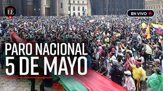En Vivo: siga el análisis y cubrimiento especial del Paro Nacional en Colombia hoy - El Espectador