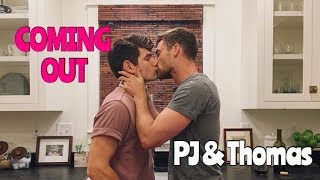 COMING OUT: PJ & THOMAS