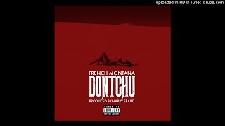 Download French Montana - Dontchu Prod. By Harry Fraud MP3 song and Music Video