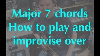 guitar lessons: major 7 chord and soloing over it