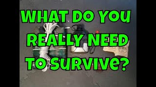 What do You REALLY Need to Survive?