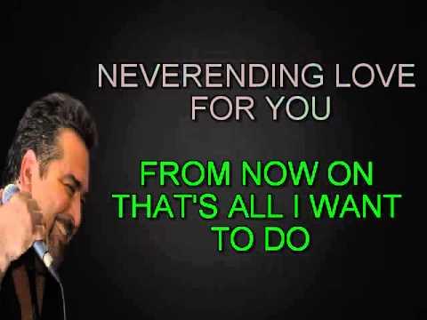 I'VE GOT A NEVER ENDING LOVE RAM HERRERA KARAOKE