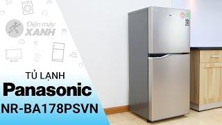 Đánh giá tủ lạnh Panasonic NR-BA178PSVN   Điện máy XANH