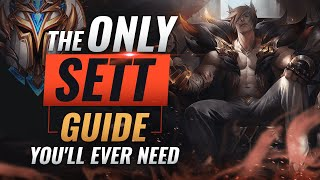The ONLY Sett Guide You'll EVER NEED - League of Legends Season 10
