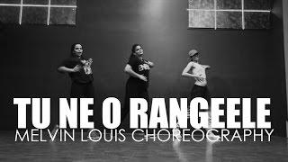 Tu Ne O Rangeele | Melvin Louis Choreography