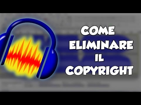 TUTORIAL-Come eliminare il Copyright da una canzone
