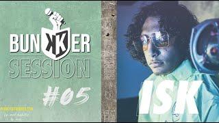 ISK - 9 MILLI (EXCLU) | Bunkker Session #5