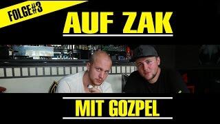 AUF ZAK FOLGE#3 (MIT GOZPEL, RAP AM MITTWOCH, X-BERG, BATTLE-RAP, SSYNIC)