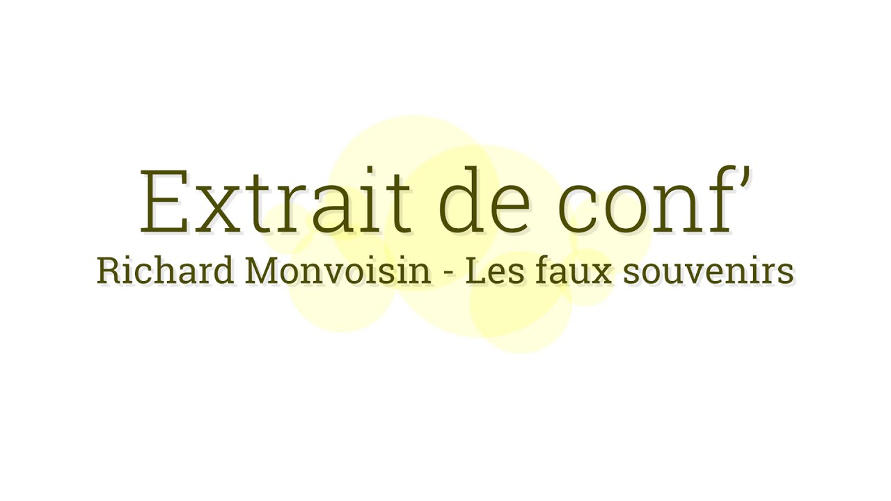 Richard Monvoisin - Les faux souvenirs
