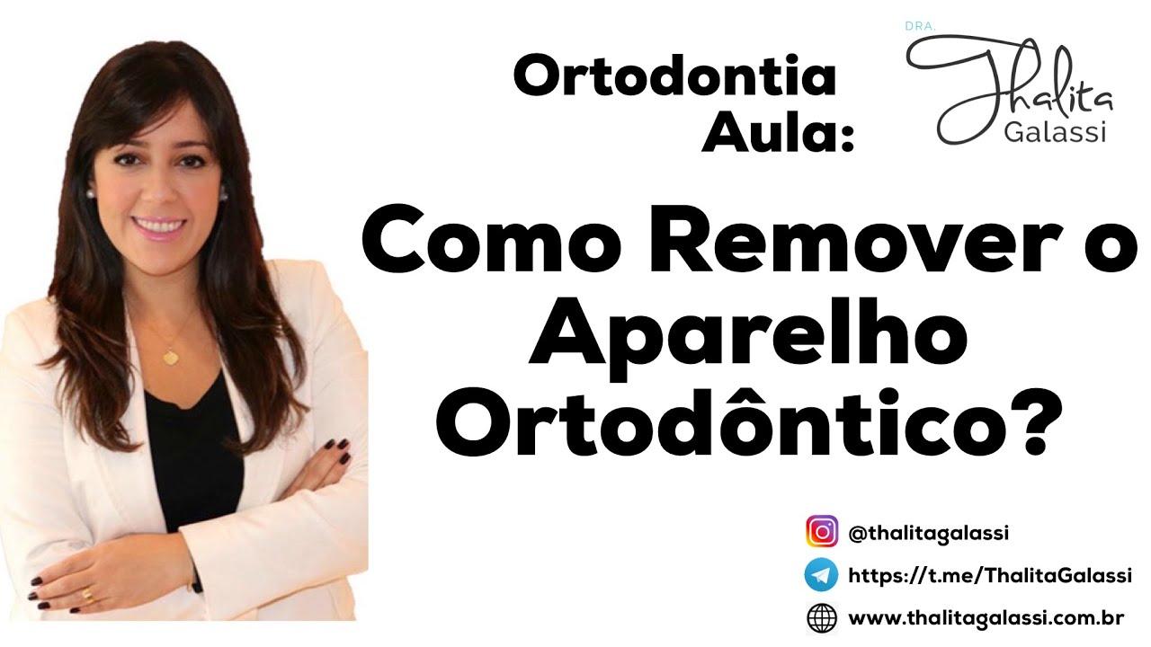 Como Remover O Aparelho Ortodontico Youtube