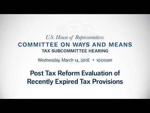 Part 1: Hearing on Post Tax Reform Evaluation of Recently Expired Tax Provisions