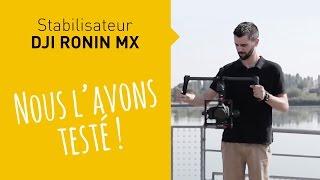 Test : DJI Ronin MX - Stabilisateur efficace ?