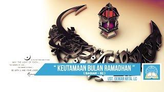 Keutamaan Bulan Ramadhan ( Bagian - 2 ) ᴴᴰ | Ust. Oemar Mita. Lc ( Spesial Ramadan )