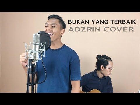 Bukan Yang Terbaik - Adzrin (Cover by Aqil Anauar)