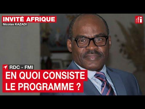 Nicolas Kazadi (RDC): «Nous voulons que le FMI vienne attester de nos efforts» • RFI