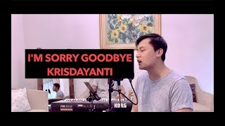Download Mp3 I'm Sorry Goodbye - Krisdayanti   Cover Gilang Samsoe