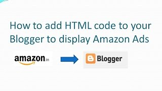 How to add HTML code to your Blogger to display amazon Ads