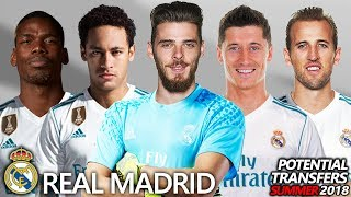 REAL MADRID - POTENTIAL TRANSFERS & RUMOURS SUMMER 2018 | Ft. NEYMAR, POGBA, KANE, DE GEA...