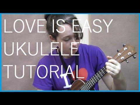 Mcfly Love Is Easy Ukulele Tutorial Youtube