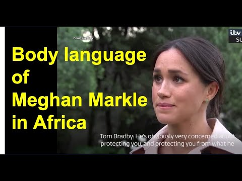 Body Language Of Meghan Markle: Speaking Freely In Africa