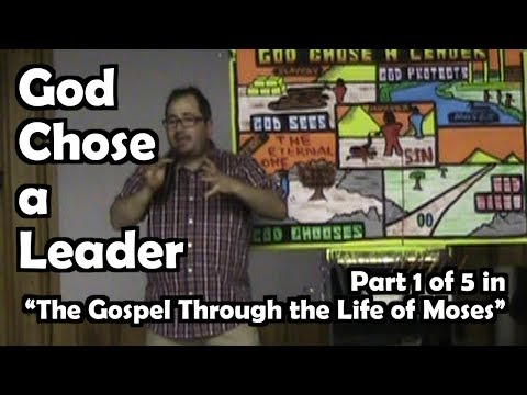 Moses Series 1 of 5 - God Chose a Leader - Mark Sohmer - Luke-15.org