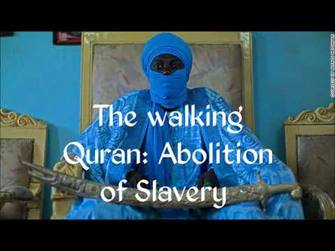 The Walking Qur'an of West Africa Scholarship, Liberty & the Abolition of Slavery  Dr  Rudolph Ware